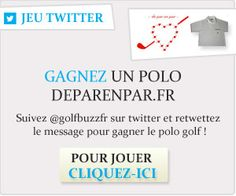 Gagnez un polo deparenpar.fr   Suivez @golfbuzzfr sur Twitter + 1 RT https://twitter.com/golfbuzzfr/status/326595197389656064