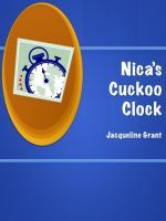 Nica's Cuckoo Clock, an ebook by Jacqueline Grant at Smashwords