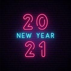 2021 new year neon signboard. Premium Ve. New Year Pictures, Happy New Year Images, Happy New Year Wishes, New Year Dp, New Year Post, New Year Calendar, Kids Calendar, Neon Signs Quotes, Wallpaper Iphone Neon
