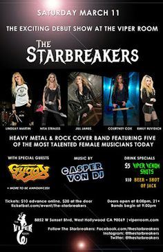 Nita Strauss Courtney Cox Emily Ruvidich: The Starbreakers will debut at The Viper Room Saturday March 11 2017   Vocals: Jill Janus (Huntress Chelsea Girls)  Guitar: Nita Strauss (Alice Cooper Iron Maidens) Guitar: Courtney Cox (Iron Maidens Femme Fatale) Drums: Lindsay Martin (Glam Skanks The Aviators) Bass: Emily Ruvidich (Misty Day)  The Starbreakers will debut at The Viper Room Saturday March 11 2017. The all-star cover band features five of the most talented female musicians today. With…