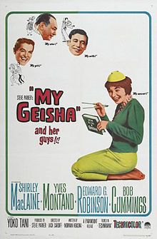 My Geisha is a 1962 American comedy film directed by Jack Cardiff, starring Yves Montand, Shirley MacLaine, and Edward G. Robinson, and released by Paramount Pictures. The film was produced by MacLaine's then-husband Steve Parker, and written by Norman Krasna, based on Krasna's story of the same name.