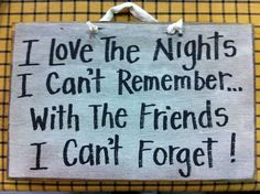 I love the nights I cant remember with friends I by trimblecrafts, $9.99