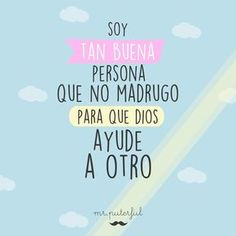 Imagen insertada Cool Phrases, Funny Phrases, Motivational Phrases, Inspirational Quotes, Funny Photos, Funny Images, Quotes En Espanol, More Than Words, Spanish Quotes