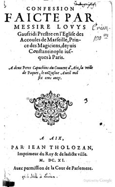 Confession faicte par Messire Louys Gaufridi Prestre en l'Eglise des Accoules de Marseille, Prince des Magiciens (1611)