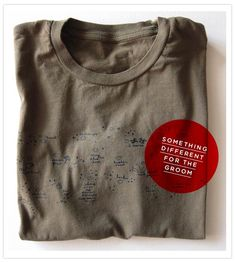 A Gift for the Groom: A Tshirt with bits of text and drawings of places with memories and special meaning.