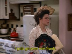 Seinfeld quote - Elaine needs new friends, 'The Keys'