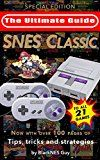 Free Kindle Book -   SNES Classic: The Ultimate Guide To The SNES Classic Edition: SPECIAL EDITION With Over 100 Page Of Tips, Tricks and Strategies To All 21 Games! Check more at http://www.free-kindle-books-4u.com/humor-entertainmentfree-snes-classic-the-ultimate-guide-to-the-snes-classic-edition-special-edition-with-over-100-page-of-tips-tricks-and-strategies-to-all-21-games/