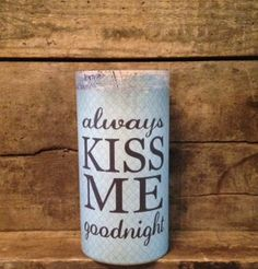 Always Kiss me Goodnight Flameless Timer by fireflycreekcandles, $20.00
