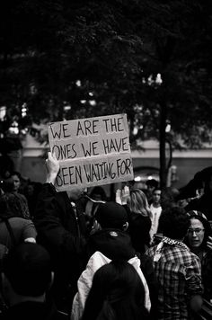 thoughtful, engaged citizens change the world We Are The Ones, We Are The World, Change The World, We The People, Martin Luther King, Protest Signs, Word Up, Social Change, Thats The Way
