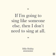 Billie Holiday Wise Words                                                                                                                                                                                 More