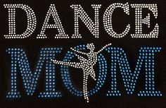 Dance Mom Ballerina Rhinestone Motif Design by BlingnPrintStreet Sports Mom, Sports Gifts, Motif Design, Diy Design, Bling Shirts, Geek Squad, Rhinestone Transfers, Iron On Transfer, Dance Moms