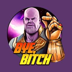 Shop Thanos, BYE thanos t-shirts designed by Excellama as well as other thanos merchandise at TeePublic. Marvel Funny, Marvel Memes, Thanos Avengers, Comic Art, Comic Books, Marvel Villains, Marvel Wallpaper, Dc Heroes, Geek Decor