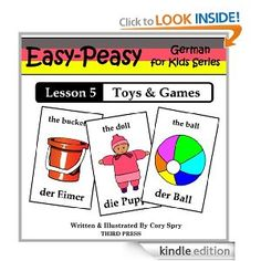 Amazon.com: German Lesson 5: Toys & Games (Easy-Peasy German For Kids Series) eBook: Cory Spry: Kindle Store