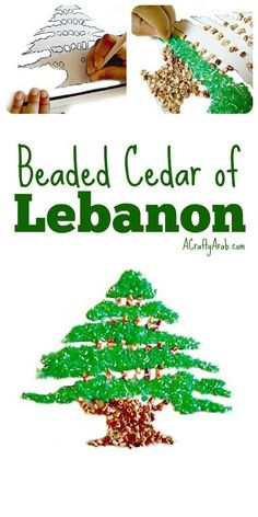 A Crafty Arab: Lebanese Cedar Bead Tree {Tutorial}. I'm a big fan of the Lebanese Cedar Trees. These Cedrus libani are a species of cedar native to the mountains of the Mediterranean region. They have been used by various ancient civilizations, includin Lebanon Cedar, Lebanon Flag, Lebanon Independence Day, Lebanon Culture, Projects For Kids, Crafts For Kids, Independence Day Activities, Middle East Culture, International Craft
