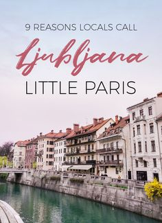9 reasons locals call Ljubljana little paris Backpacking Europe, Europe Travel Tips, European Travel, Travel Destinations, Travel Guides, European Tour, Vacation Travel, Family Travel, Oh The Places You'll Go