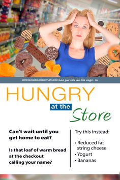 Who gets hungry in the store? How to keep those high-calorie snacks from jumping into your cart (and your mouth).