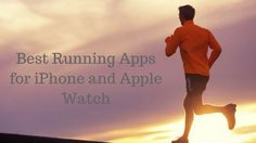 Best Running Activity Tracking Apps for iPhone and Apple Watch