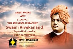 ARISE, AWAKE AND STOP NOT TILL THE GOAL IS REACHED. - Swami Vivekanand  #moonlight #hotels #resort #restaurant #swamivivekanandjayanti  For more details visit us at: https://goo.gl/WdGNgr