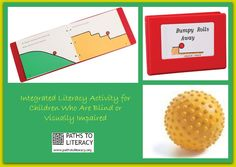This activity promotes literacy activities for young children who are blind or visually impaired.