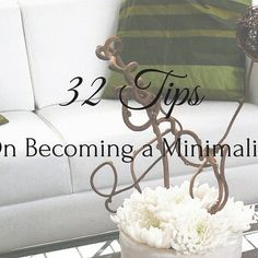32 Tips on Becoming a Minimalist