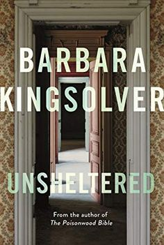 Unsheltered is a testament to the strength of the human spirit. This is the novel for our troubled times. Book Club Books, The Book, Books To Buy, Books To Read, Barbara Kingsolver, Environmental Challenges, Buying Books Online, Great Novels, World Of Books