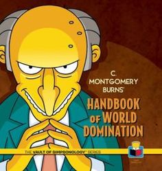 C. Montgomery Burns' Handbook of World Domination ISBN: 9781608873203