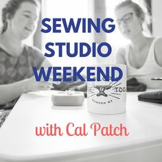 SEWING STUDIO WEEKEND with Cal Patch at Drop Forge & Tool in Hudson, NY