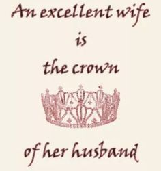 a wife is her husband's crown - Google Search