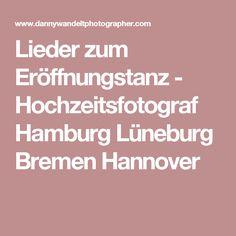 Lieder zum Eröffnungstanz - Hochzeitsfotograf Hamburg Lüneburg Bremen Hannover