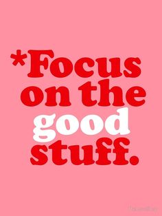 'Focus On The Good Stuff {Pink & Red Version}' Photographic Print by TheLoveShop Get your positivity on and Focus On The Good Stuff! / The Love Shop. All rights reserved Millions of unique designs by independent artists. Find your thing. Aesthetic Collage, Red Aesthetic, Quote Aesthetic, Aesthetic Pictures, Aesthetic Grunge, Aesthetic Vintage, Aesthetic Photo, Red Quotes, Cute Quotes