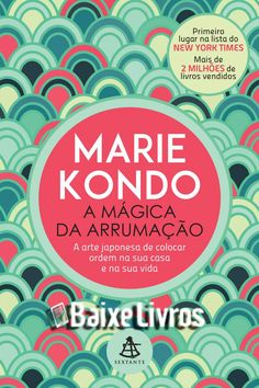 Baixar Livro: A mágica da arrumação – Marie Kondo - Baixe Livros - E-Book Grátis…