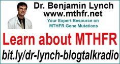 Dr. Ben Lynch is an expert on the MTHFR gene mutation. He agreed to speak with me and was on my show for two hours. A wealth of information.