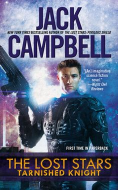 THE LOST STARS: TARNISHED KNIGHT by Jack Campbell - Now in paperback