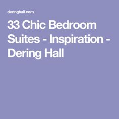 33 Chic Bedroom Suites - Inspiration - Dering Hall