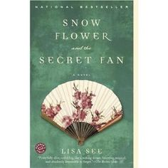 Snow Flower and the Secret Fan - a story about enduring friendship in a different cultural setting