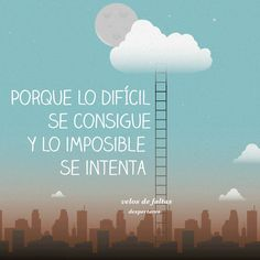 Lo imposible se intenta *