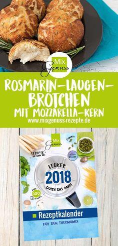 Kalender 2018 : Unfassbar leckere Rosmarin-Laugenbrötchen mit Mozzarella-Kern – MixGenuss Blog