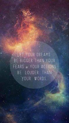Motto: Dreams > Fears ☆  Actions > Words
