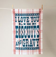 i love you like biscuits and gravy
