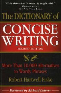 http://www.fishpond.com.sg/Books/Dictionary-of-Concise-Writing-Robert-Hartwell-Fiske-Richard-Lederer/9781933338125