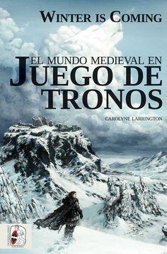 """Portada de """"Winter is Coming. El mundo medieval en Juego de Tronos"""", de Carolyne Larrington."""