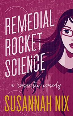 Remedial Rocket Science: A Romantic Comedy (Chemistry Lessons Book by Susannah Nix Physical Chemistry, Chemistry Lessons, Science Chemistry, Science Books, Ebook Cover Design, Electronic, Marine Biology, Romance Books, Comedy