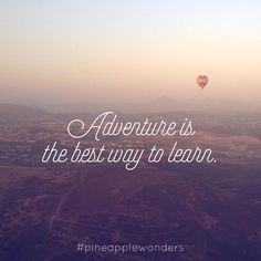 Adventure is the best way to learn. #adventure #courage #beautiful #beautifulwords #quote #life #lifequotes #delmar #sandiego #california #californiaadventure #hotairballoon #pineapplewonders