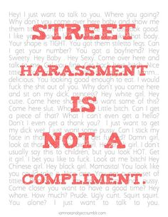 Street harassment is not a compliment.