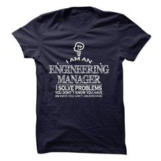 i am an ENGINEERING MANAGER i solve problems T Shirts, Hoodie