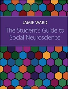 The Student's Guide to Social Neuroscience: Jamie Ward: 9781848720053: Amazon.com: Books