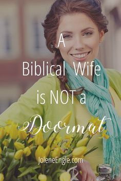 A Biblical Wife is Not a Doormat - Jolene Engle