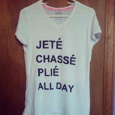Jete, Chasse, Plie, Dance Shirt. $20.00, via Etsy.