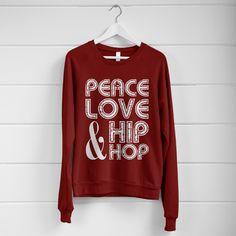 Peace, Love Hip Hop Sweater