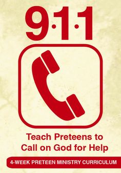 Teach Preteens to call on God for help http://www.childrens-ministry-deals.com/products/911-preteen-ministry-curriculum